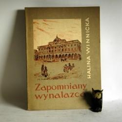 """Winnicka H """" Zapomniany wynalazca"""" Warszawa 1962"""