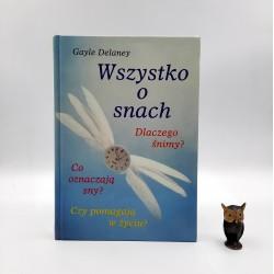 """Delaney G. """" Wszystko o snach """" Warszawa 2000"""