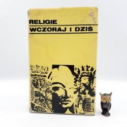 """Keller J. """" Religie wczoraj i dziś """" Warszawa 1971"""
