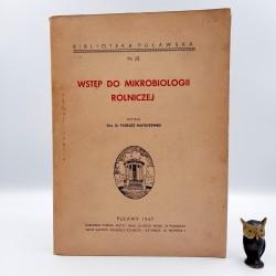 """Matuszewski T. """" Wstęp do mikrobiologii rolniczej """" Puławy 1947"""