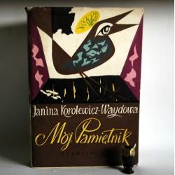 """Korolewicz-Waydowa J.""""Mój Pamiętnik"""" Wrocław 1958"""