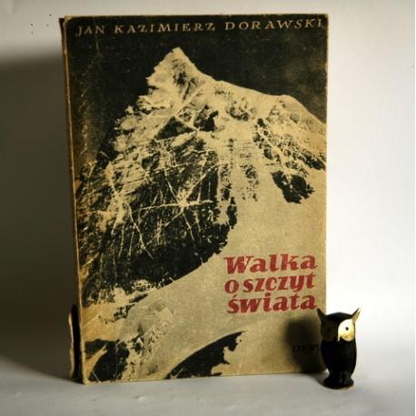 """Dorawski J.K. """"Walka o Szczyt Świata"""" Warszawa 1955"""