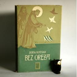 """Kossak Z."""" Bez oręża"""" Warszawa 1956"""
