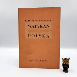 "Krasowski S. "" Watykan a Polska "" Warszawa 1949"