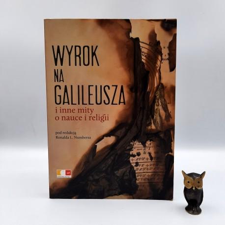 """Numbers R. """" Wyrok na Galileusza i inne mity o nauce i religii """" Warszawa 2010"""