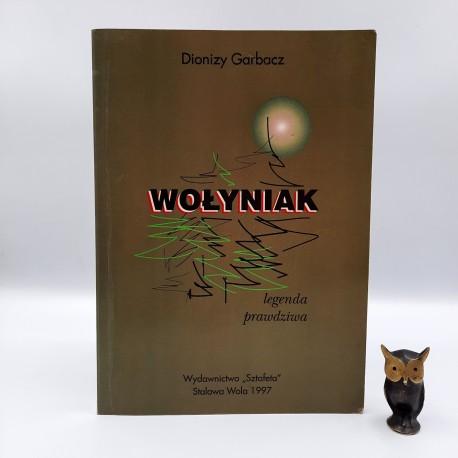 """Garbacz D. """" Wołyniak legęda prawdziwa """" Stalowa Wola 1997 + CD"""