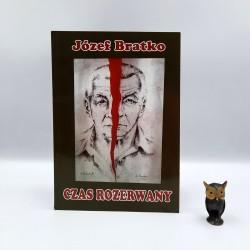 """Bratko J. """" Czas rozerwany """" Kraków 2012"""