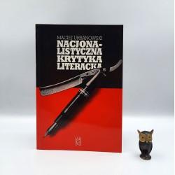 """Urbanowski M. """" Nacjonalistyczna krytyka literacka """" Kraków 1997"""