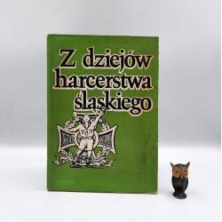 """Praca zbiorowa """" Z dziejów harcerstwa śląskiego """" Katowice 1985"""