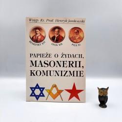 """Jankowski H. """" Papieże o żydach, masonerii , komunizmie """" Poznań 1999"""