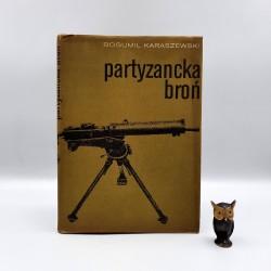 """Kraszewski B. """" Partyzancka broń """" Warszawa 1980"""