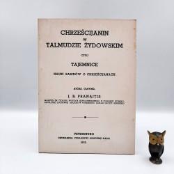 """Pranajtis J.B. """" Chrześcijanin w Talmudzie Żydowskim czyli tajemnice nauki rabinów o chrześcijanach """" Petersburg 1892"""