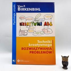 """Birkenbihl V."""" Techniki kreatywnego rozwiązywania problemów """" Białystok 2004"""