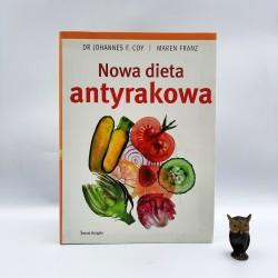 """Coy J., Franz M. """" Nowa dieta antyrakowa """" Warszawa 2011"""