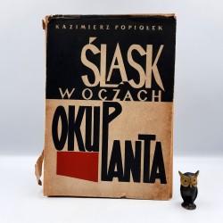 """Popiołek K. """" Śląsk w oczach okupanta """" Katowice 1960"""