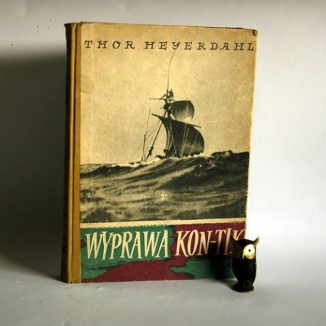"""Heyerdahl T."""" Wyprawa Kon-Tiki"""" Warszawa 1955"""