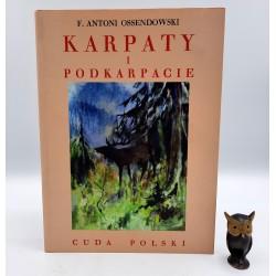 "Ossendowski A. "" Karpaty i Podkarpacie "" reprint"