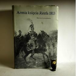 """Łukasiewicz M."""" Armia księcia Józefa 1813"""" Warszawa 1986"""