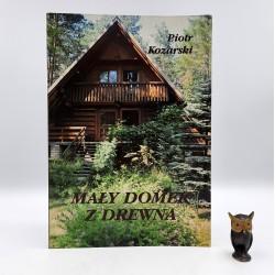 """Kozarski P. """" Mały domek z drewna """" Warszawa 1994"""