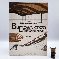 """Mielczarek Z. """" Budownictwo drewniane """" Warszawa 1994"""