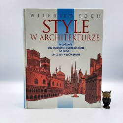 """Koch W. """" Style w architekturze """" Warszawa 1996"""