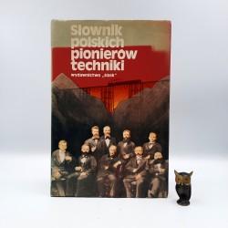 """Orłowski B. red """" Słownik polskich pionierów techniki """" Warszawa 1986"""