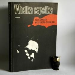 """Weissberg- Cybulski A. """"Wielka czystka"""" Warszawa 1990"""