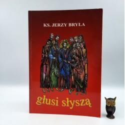 """Ks. Bryła J. """" Głusi słyszą """" Kraków 1998, autograf"""