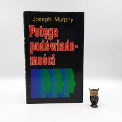 """Murphy J. """" Potęga podświadomości """" Warszawa 1994"""