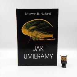 """Nuland S. """" Jak umieramy """" Warszawa 1996"""