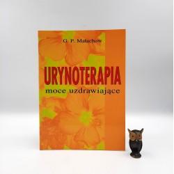 """Małachow G.P. """" Urynoterapia - moce uzdrawiające """""""