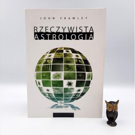 """Frawley J. """" Rzeczywista Astrologia """" Katowice 2010"""