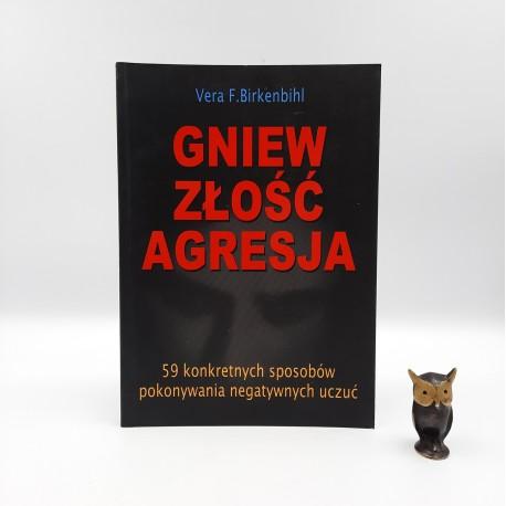 """Birkenbihl V. """" Gniew złość agresja """" Warszawa 2004"""
