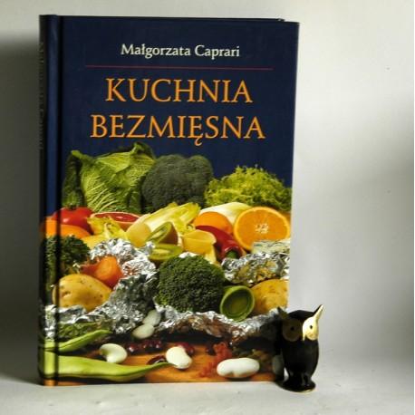 """Caparari M. """" Kuchnia bezmięsna"""" Warszawa 2006"""