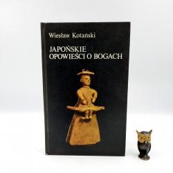 """Kotański W. """" Japońskie opowieści o Bogach """" Warszawa 1983"""