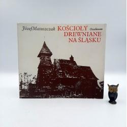 """Matuszczak J. : Kościoły drewniane na Śląsku """" Wrocław 1975"""