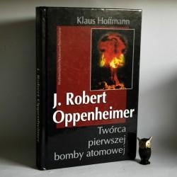 """Hoffmann K. """"J.R. Oppenheimer Twórca pierwszej bomby atomowej"""" Warszawa 1999"""