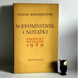 """Rowecki Stefan (Grot) """" Wspomnienia i Notatki czerwiec - wrzesień 1939"""" Warszawa 1957"""