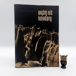 """Ostrowski W. """" Wyżej niż kondory"""" Warszawa 1959"""