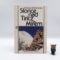 """Piotrowski T. """" Słońce nad Tiricz Mirem """" Warszawa 1988"""