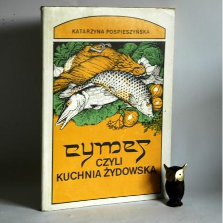 """Pospieszyńska K. """" Cymes czyli kuchnia żydowska"""""""