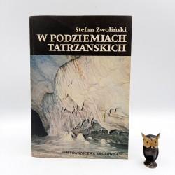 """Zwoliński S. """" W podziemiach Tatrzańskich """" Warszawa 1987 + MAPY"""