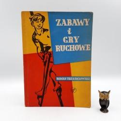 """Trześniowski R. """" Zabawy i gry ruchowe """" Warszawa 1957"""