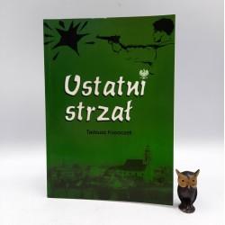 """Kopoczek T. """" Ostatni strzał """" Skoczów 2006 - autograf"""