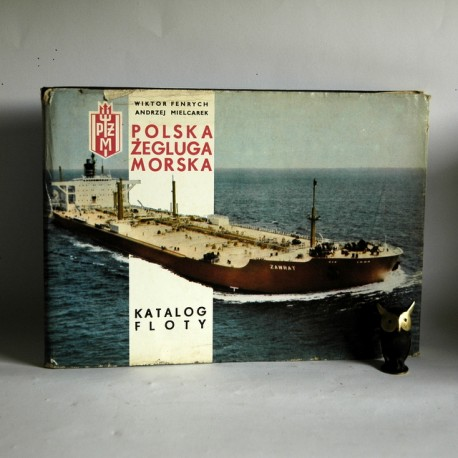 "Fenrych W. "" Polska Żegluga Morska -Katalog Floty"" Szczecin 1977"