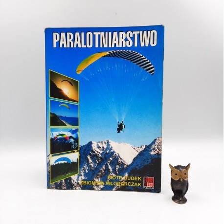 """Dudek P., Włodarczak Z. """" Paralotniarstwo """" Olsztyn 1996"""