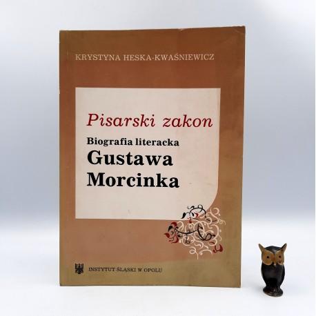 """Heska - Kwaśniewicz K. """" Pisarski zakon - biografia literacka Gustawa Morcinka """" Opole 1988"""