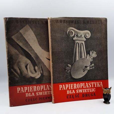 """Ossowski J, Mendla S. """" Papieroplastyka dla świetlic """" Łódź 1952"""