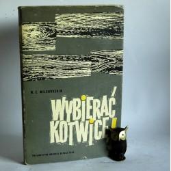 """Milenuszkin W.Z. """" Wybierać kotwicę"""" Gdynia 1964"""