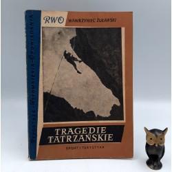 """Żuławski W. """" Tragedie Tatrzańskie """" Warszawa 1956"""